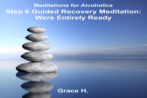 Step 6 Guided Recovery Meditation