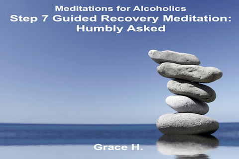 Step 7 Guided Recovery Meditation