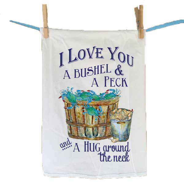 I Love You A Bushel Flour Sack Towel