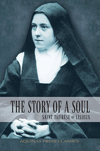 The Story Of A Soul - Saint Therese of Lisieux