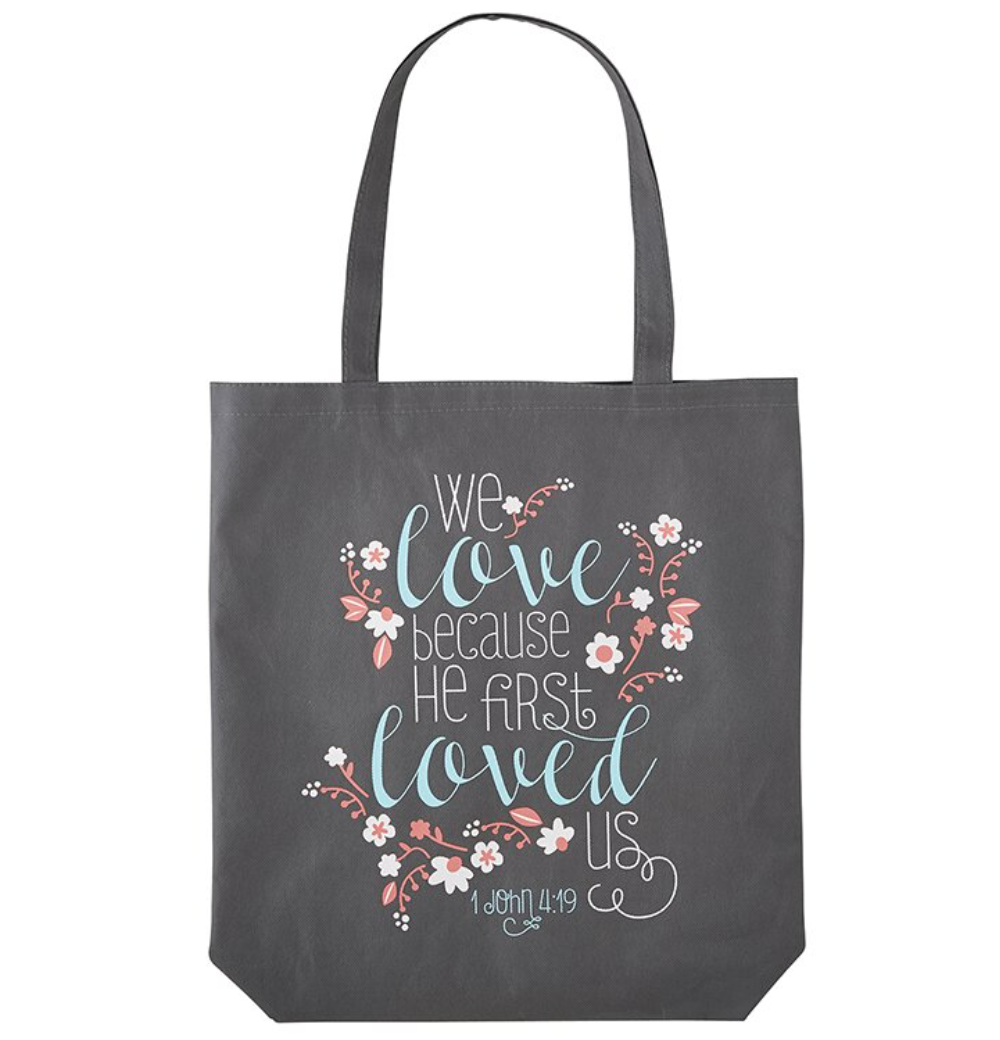 We Love Because He First Loved Us Tote Bag