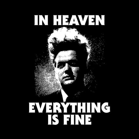 In Heaven Everything Is Fine T-Shirt - FiveFingerTees