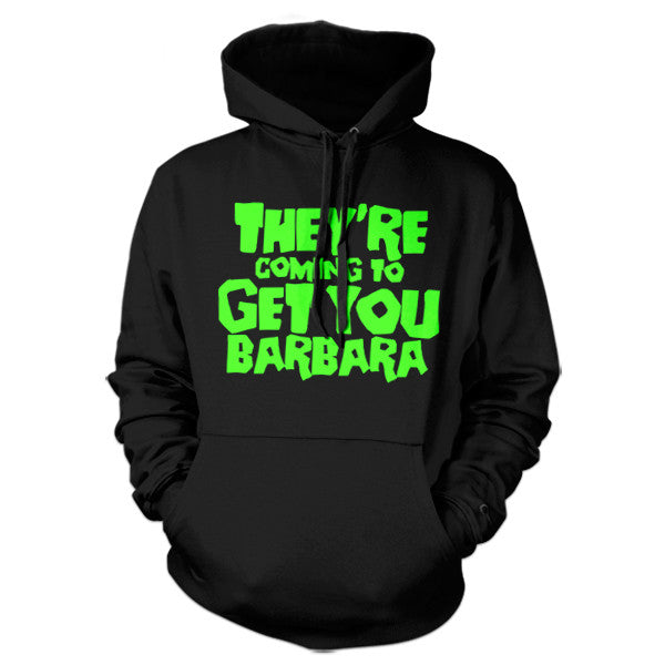They're Coming To Get You Barbara Hoodie - FiveFingerTees