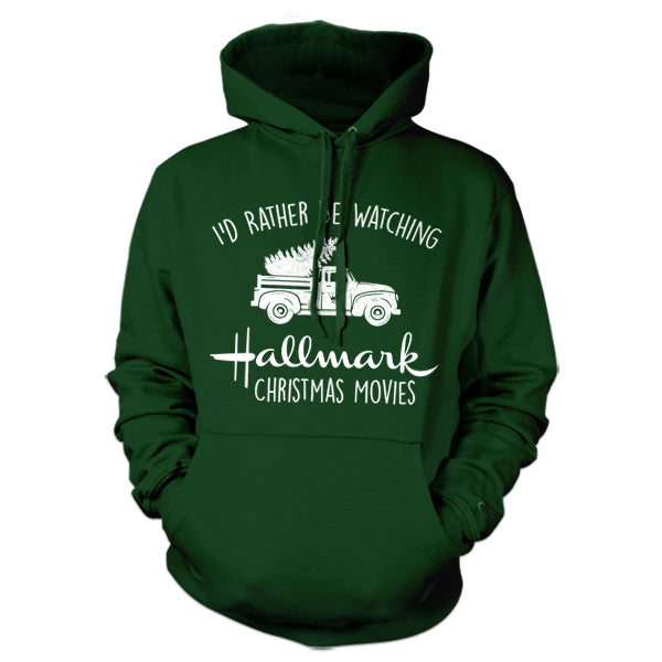 I'd Rather Be Watching Hallmark Christmas Movies Hoodie - FiveFingerTees