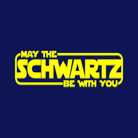 May The Schwartz Be With You T-Shirt - FiveFingerTees