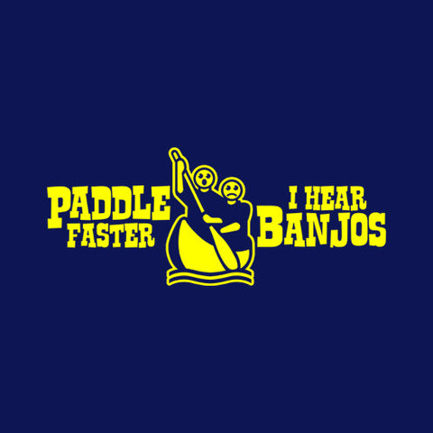 Paddle Faster, I Hear Banjos T-Shirt - FiveFingerTees