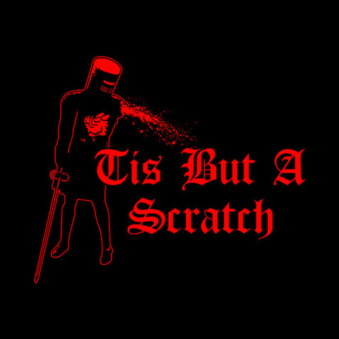 Tis But A Scratch T-Shirt - FiveFingerTees