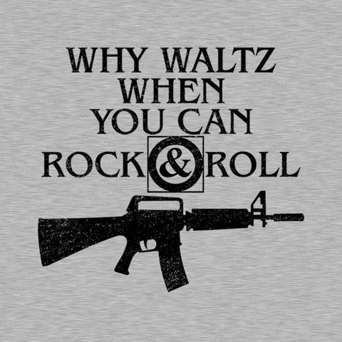 Why Waltz When You Can Rock & Roll T-Shirt - FiveFingerTees