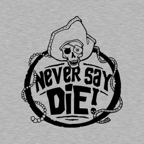 Never Say Die T-Shirt - FiveFingerTees