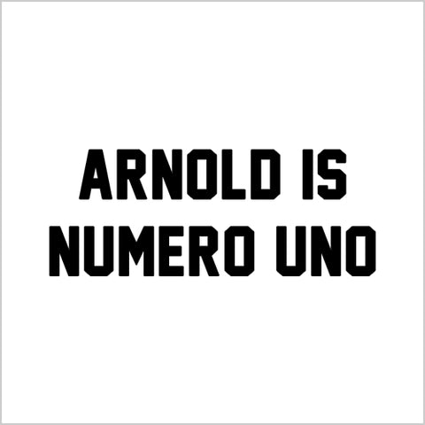 Arnold Is Numero Uno T-Shirt - FiveFingerTees