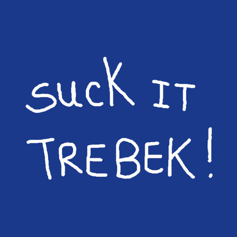 Suck It Trebek T-Shirt - FiveFingerTees