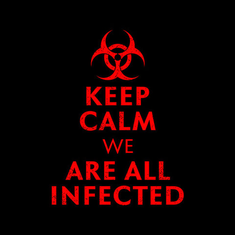 Keep Calm We Are All Infected T-Shirt - FiveFingerTees