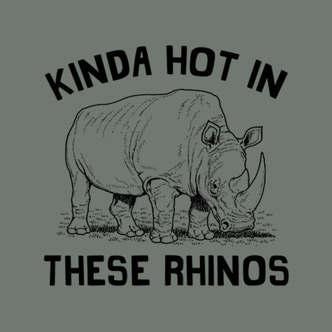 Kinda Hot In These Rhinos T-Shirt - FiveFingerTees