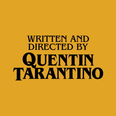 Written And Directed By Quentin Tarantino T-Shirt - FiveFingerTees