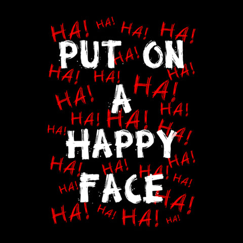 Put On A Happy Face T-Shirt - FiveFingerTees