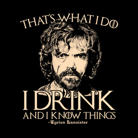 I Drink And I Know Things T-Shirt - FiveFingerTees