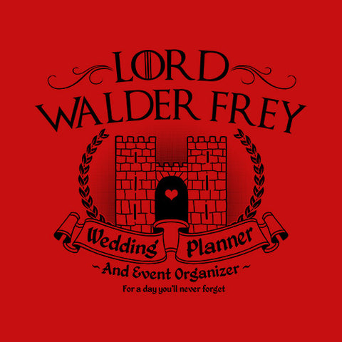 Lord Walder Frey Wedding Planner T-Shirt - FiveFingerTees