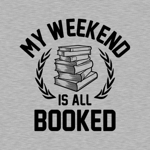 My Weekend Is All Booked T-Shirt - FiveFingerTees