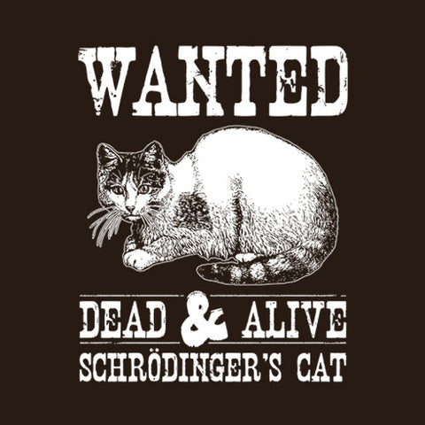 Wanted Dead & Alive Schrödinger's Cat T-Shirt - FiveFingerTees