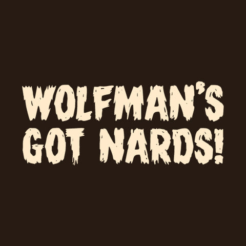 Wolfman's Got Nards T-Shirt - FiveFingerTees
