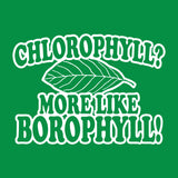 Chlorophyll? More Like Borophyll T-Shirt - FiveFingerTees