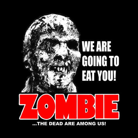 We Are Going To Eat You Zombie T-Shirt - FiveFingerTees