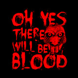 Oh Yes There Will Be Blood T-Shirt - FiveFingerTees