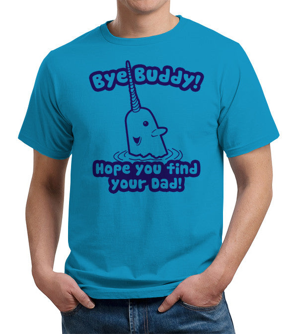 Bye Buddy Hope You Find Your Dad T Shirt Fivefingertees