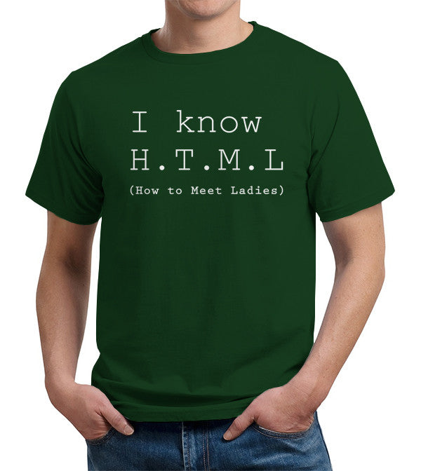 9e4b4a1cb4373 I Know HTML (How To Meet Ladies) T-Shirt - FiveFingerTees
