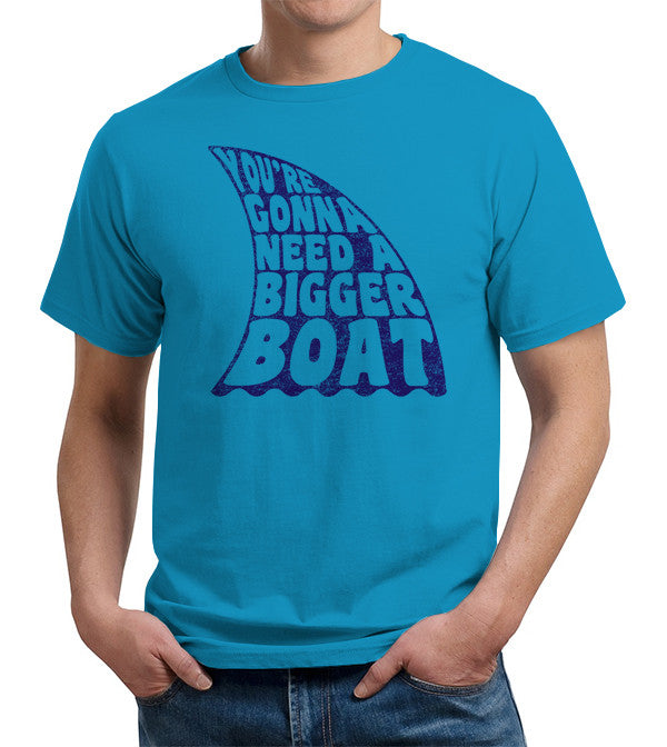 You're Gonna Need A Bigger Boat T-Shirt - FiveFingerTees
