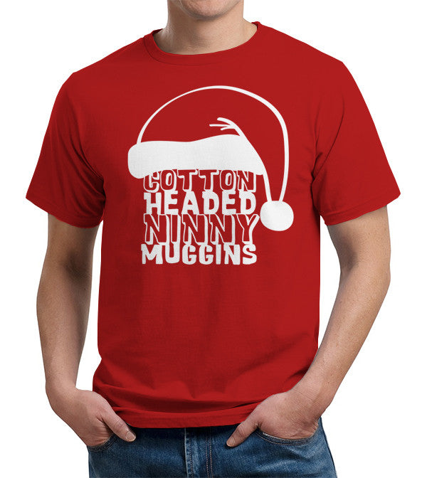 Cotton Headed Ninny Muggins T-Shirt - FiveFingerTees
