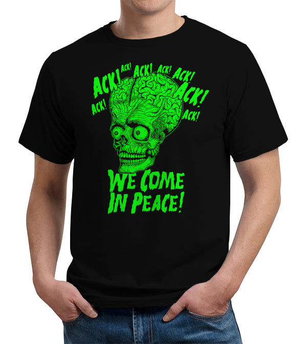 Ack! We Come In Peace T-Shirt - FiveFingerTees