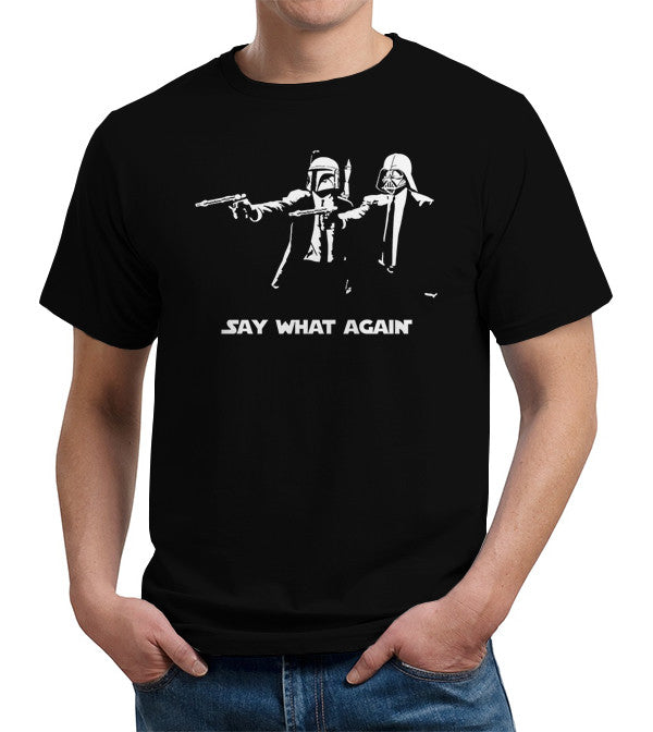 Say What Again T-Shirt - FiveFingerTees