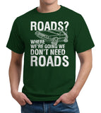 Where We're Going We Don't Need Roads T-Shirt
