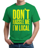 Don't Hassle Me I'm Local T-Shirt - FiveFingerTees
