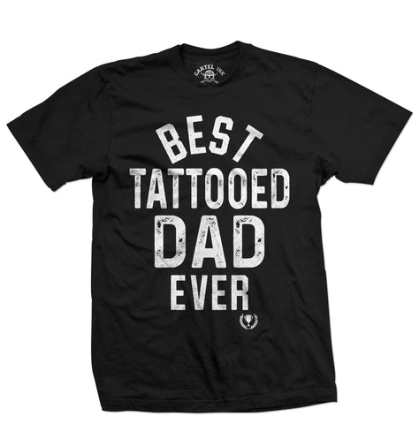 Best Tattooed Dad Ever Tee