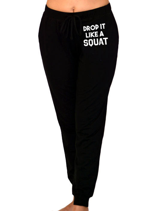 Drop It Like A Squat Sweatpants