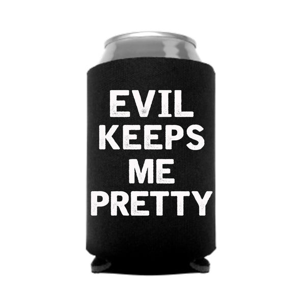 Evil Keeps Me Pretty Koozie