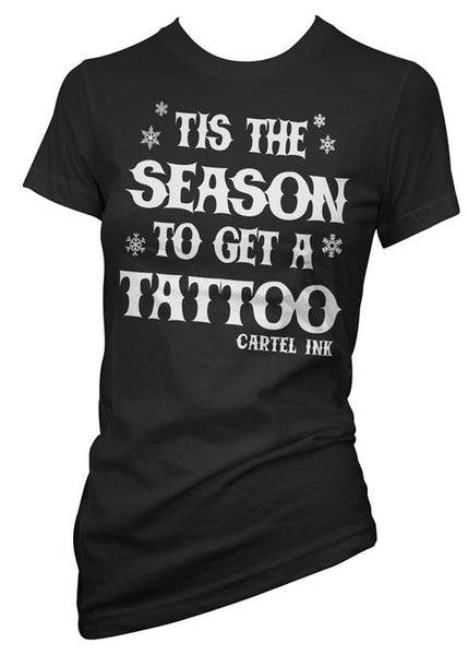 Tis The Season To Get A Tattoo Tee