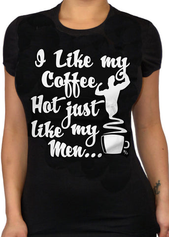 I Like My Coffee Hot Just Like My Men Tee