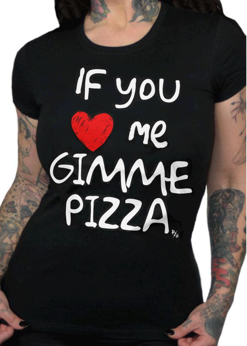if you love me gimme pizza