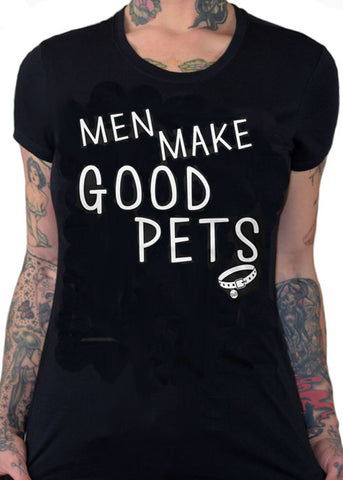 Men Make Good Pets Tee