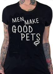 men make good pets tee - Seduce and Destroy - Pinky Star