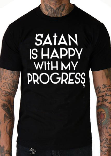 Satan Is Happy With My Progress Men's Tee