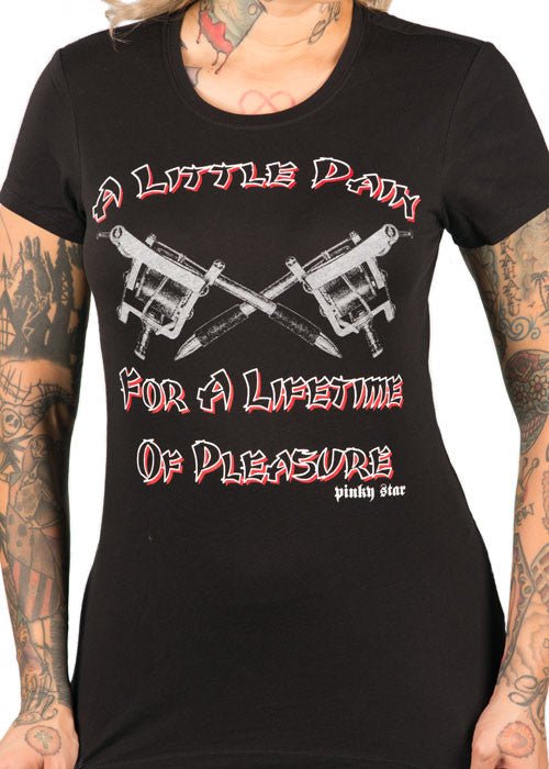 A Little Pain For A Lifetime Of Pleasure Tee