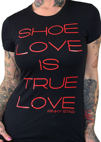 Shoe Love Is True Love Tee