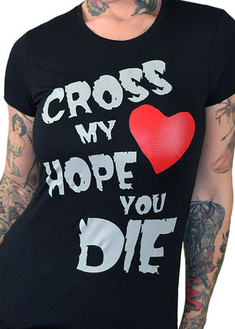 Cross My Heart Hope You Die Tee