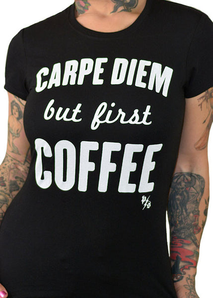 Carpe Diem But First Coffee Tee