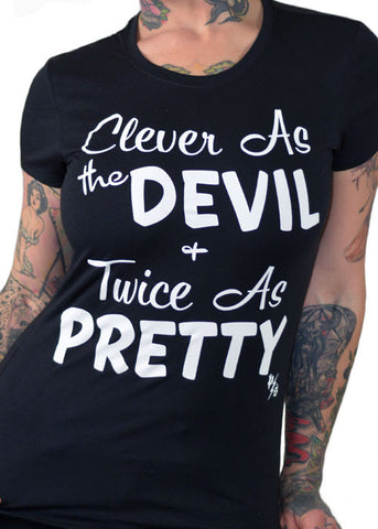 Clever As The Devil N Twice As Pretty Tee