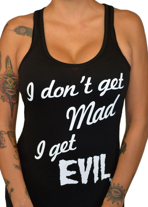 I Don't Get Mad I Get Evil Tank Top